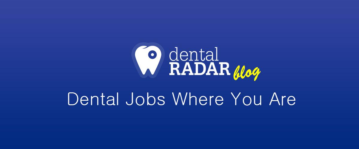 Dentistry Jobs On Dental Radar