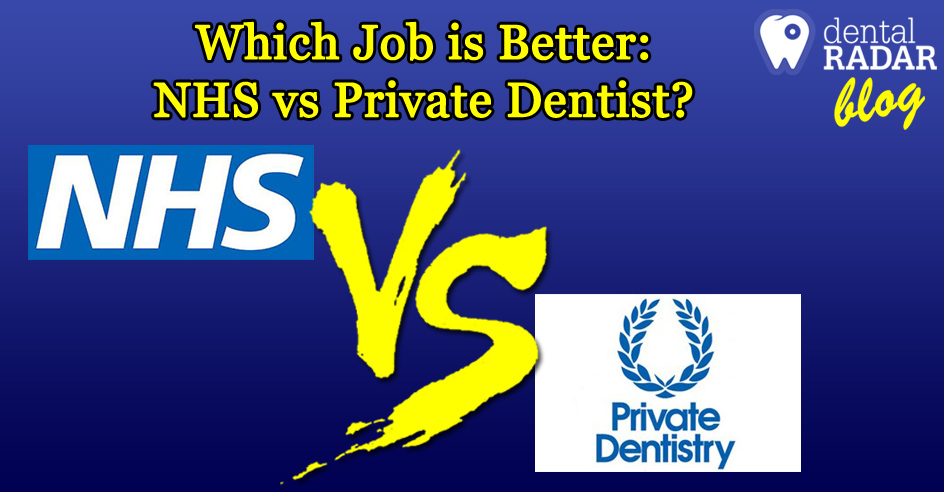 Which Job Is Better: NHS Or Private Dentist?